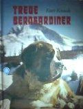 Treue Bernhardiner [schwarzweiß und bunt bebildert] (Göttinger Jugendbücher)