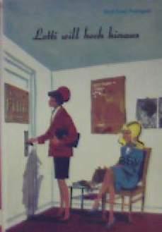 Lotti will hoch hinaus [mit Rotstiftzeichnungen illustriert] (Göttinger Jugendbücher ab 12 Jahren)