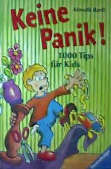 Keine Panik. ( Ab 8 J.). 1000 Tips für Kids
