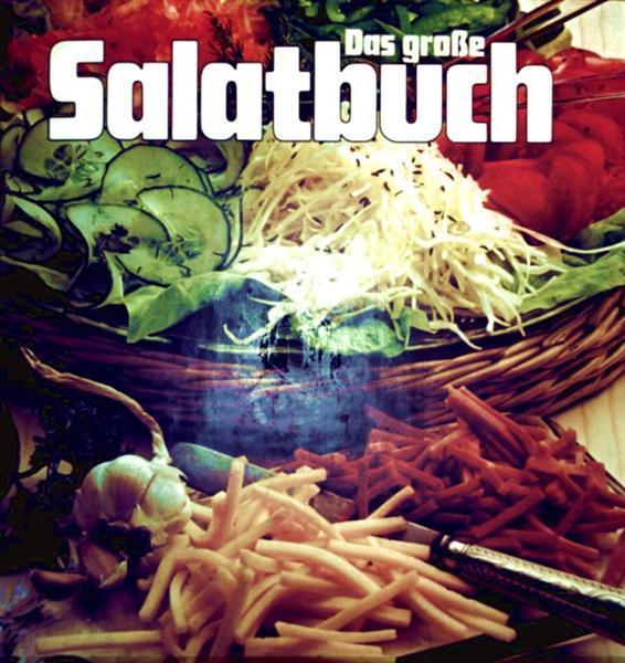 Das große Salatbuch [mit vielen Farbaufnahmen] (Essen und Trinken)