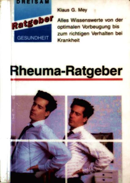Rheuma Ratgeber - Alles Wissenswerte von der optimalen Vorbeugung bis zum richtigen Verhalten bei Krankheit (Ratgeber Gesundheit)