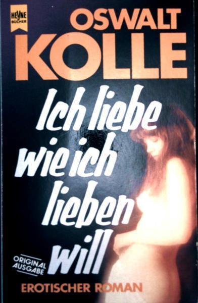 Ich liebe wie ich lieben will - Originalausgabe (erotische Romane)