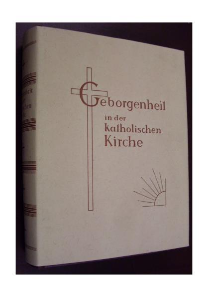Geborgenheit in der katholischen Kirche. Katholisches Familienbuch