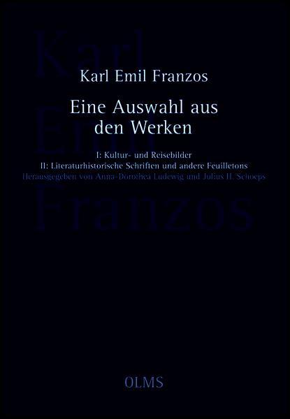 """Eine Auswahl aus den Werken, """"Zwei Teile in einem Band. Teil I: Kultur- und Reisebilder, Teil II: Literaturhistorische Schriften und andere Feuilletons."""""""