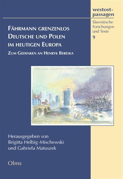 Fährmann grenzenlos. Deutsche und Polen im heutigen Europa, Zum Gedenken an Henryk Bereska.