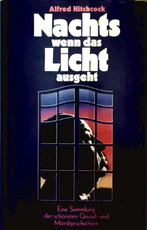 Alfred Hitchcock: Nachts wenn das Licht ausgeht. Eine Sammlung der schönsten Grusel- und...