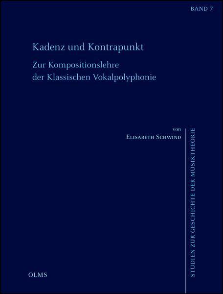 Kadenz und Kontrapunkt. Zur Kompositionslehre der klassischen Vokalpolyphonie