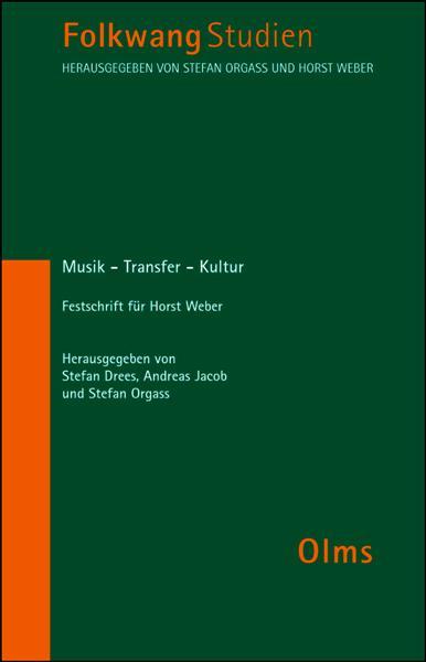Musik - Transfer - Kultur, Festschrift für Horst Weber.