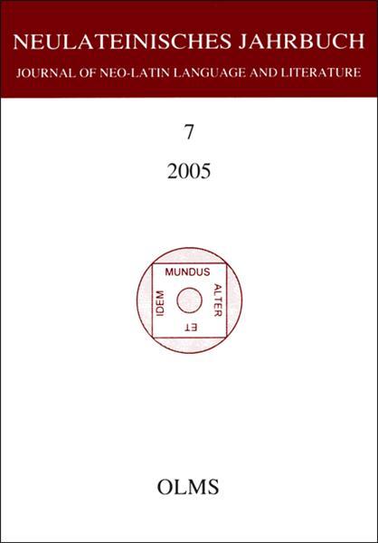 Neulateinisches Jahrbuch, Band 07/2005. Journal of Neo-Latin Language and Literature. Herausgegeben von Marc Laureys und Karl August Neuhausen.
