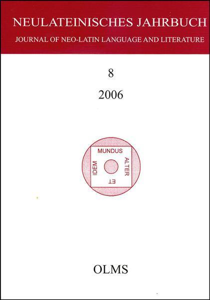 Neulateinisches Jahrbuch, Band 08/2006. Journal of Neo-Latin Language and Literature. Herausgegeben von Marc Laureys und Karl August Neuhausen.