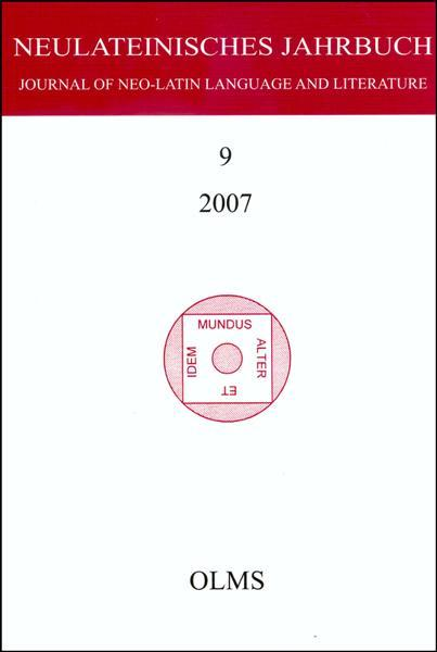 Neulateinisches Jahrbuch, Band 09/2007. Journal of Neo-Latin Language and Literature. Herausgegeben von Marc Laureys und Karl August Neuhausen.