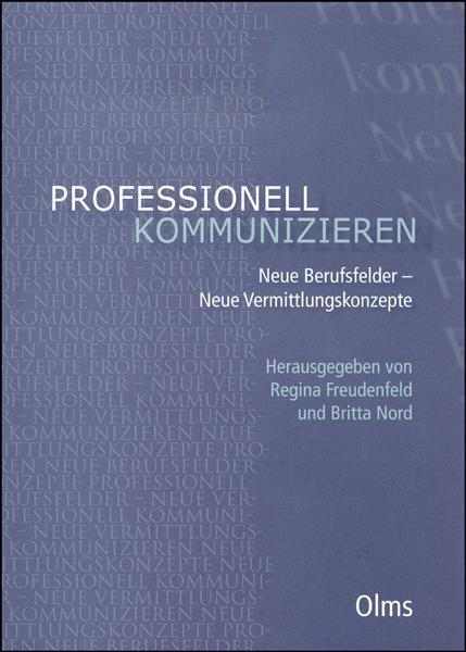 Professionell kommunizieren. Neue Berufsfelder - Neue Vermittlungskonzepte