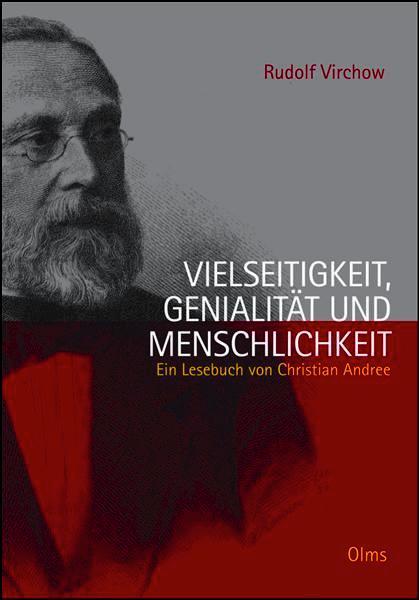Rudolf Virchow. Vielseitigkeit, Genialität und Menschlichkeit, Ein Lesebuch.
