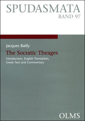 Bailly, Jacques: The Socratic Theages, Introduction, English Translation, Greek Text and Commentary.