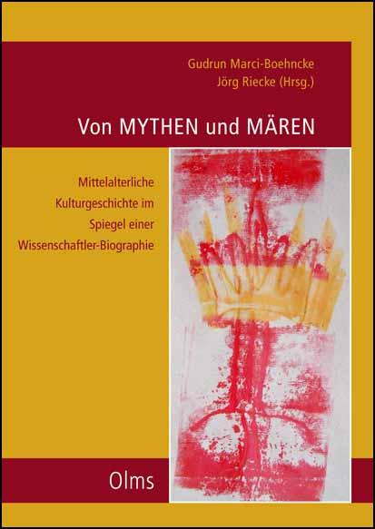 Von Mythen und Mären - Mittelalterliche Kulturgeschichte im Spiegel einer Wissenschaftler-Biographie, Festschrift für Otfrid Ehrismann zum 65. Geburtstag. Herausgegeben von Gudrun Marci-Boehncke und Jörg Riecke.