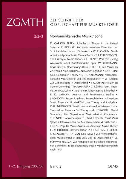 Zeitschrift der Gesellschaft für Musiktheorie, 1.-2. Jahrgang (2003/05). Band 2: 2/2-3 (2005). Nordamerikanische Musiktheorie. Herausgegeben von Oliver Schwab-Felisch.