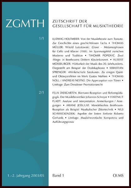 Zeitschrift der Gesellschaft für Musiktheorie., 1.-2. Jahrgang (2003/05). Band 1: 1/1 (2003), 2/1 (2005). Varia. Herausgegeben von Hubert Moßburger.