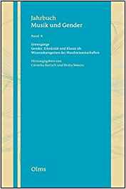 Grenzgänge. Gender, Ethnizität und Klasse als Wissenskategorien der Musikwissenschaften (JAHRBUCH MUSIK UND GENDER, JAHRBUCH MUSIK UND GENDER, Band 8)