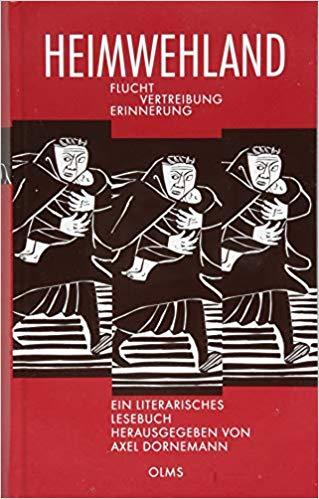 Axel Dornemann (Hg.): Heimwehland. Flucht - Vertreibung - Erinnerung (Ein literarisches Lesebuch)