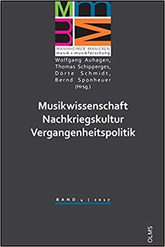 Musikwissenschaft – Nachkriegskultur – Vergangenheitspolitik. Interdisziplinäre wissenschaftliche Tagung der Gesellschaft für Musikforschung, Freitag 20. und Samstag 21. Januar 2012