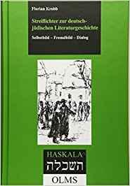 Streiflichter zur deutsch-jüdischen Literaturgeschichte. Selbstbild - Fremdbild - Dialog (HASKALA – WISSENSCHAFTLICHE ABHANDLUNGEN, Band 52)