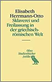 Sklaverei und Freilassung in der griechisch-römischen Welt (STUDIENBÜCHER ANTIKE, Band 15)