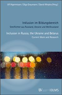 Inklusion im Bildungsbereich. Streiflichter aus Russland, Ukraine und Weißrussland: Inclusion in Russia, the Ukraine and Belarus. Current Work and Research. (Taschenbuch)