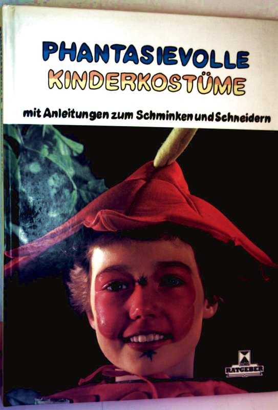 Helmond Verlag (Hrg.): Phantasievolle Kinderkostüme. Mit Anleitungen zum Schminken und Schneidern (Xenos Ratgeber)