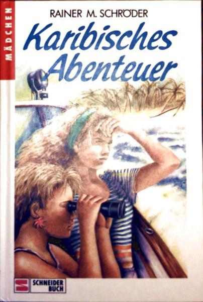 Karibisches Abenteuer - [Mädchenbuch] (Kinder-/Jugendbuch ab 12 Jahren)