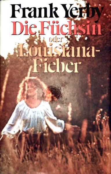 Die Füchsin oder Louisiana-Fieber (Roman)