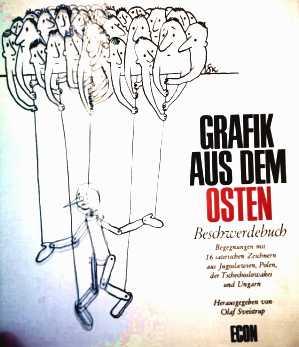 Grafik aus dem Osten - Beschwerdebuch - Begegnungen mit 16 satirischen Zeichnern aus Jugoslawien - Polen - Tschechowslowakei und Ungarn - Karikaturen aus dem Osten