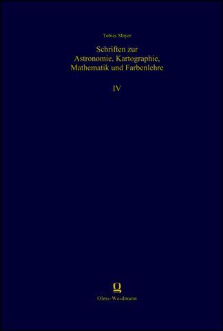 Schriften zur Astronomie, Kartographie, Mathematik und Farbenlehre. Bd. 4.,  Mathematischer Atlas, Land- und Mondkarten, Fortifikationsbuch