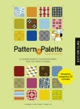 Pattern and Palette Sourcebook. Mit CD-ROM: A Complete Guide to Choosing the Perfect Color and Pattern in Design