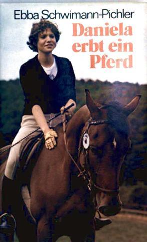 Ebba Schwimann-Pichler: Daniela erbt ein Pferd - Jugendroman