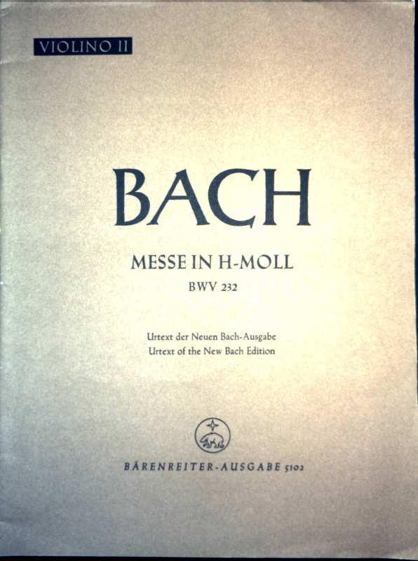 Bach - Messe in H-Moll - BWV 232 - Urtext der Neuen Bach-Ausgabe, Urtext of the New Bach Edition - Violino II (Bärenreiter Ausgabe Nr. 5102)