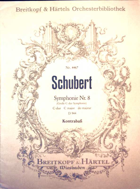 Schubert - Symphonie Nr. 8 (Große C-dur Symphonie) C-dur, C major, do majeur - Kontrabass ( Breitkopf & Härtels Orchester-Bibliothek Nr. 4467 )