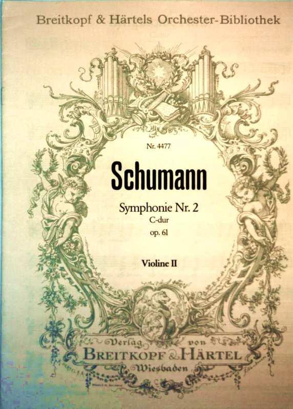 Schumann - Symphonie Nr. 2 - C-dur - Op. 61 - Violine (Breitkopf + Härtels Orchester-Bibliothek Nr. 4477 )  Schillerstr. 31  73479 Ellwangen (Jagst)   Deutschland