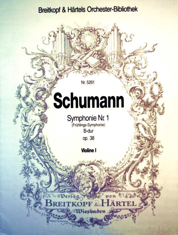 Schumann - Symphonie Nr. 1  ( Frühlings-Symphonie) - B-dur - Op. 38 - Violine I (Breitkopf + Härtels Orchester-Bibliothek Nr. 5261)