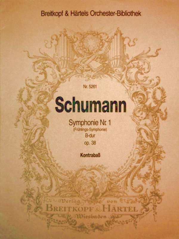 Schumann - Symphonie Nr.1 (Frühlings-Symphonie) - B-dur - Op. 38 - Kontrabass (Breitkopf + Härtels Orchester-Bibliothek Nr. 5261 )