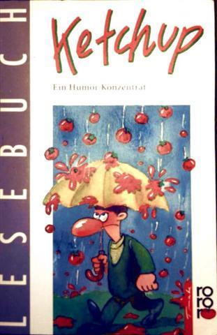 Humor, Spaß, Cartoon, lustig, Satire, Vergnügen - Waller, Klaus: Ketchup - ein Humor-Konzentrat [schwarz-weiß illustriert]
