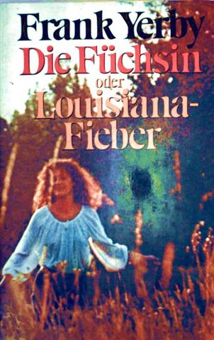 Die Füchsin oder Louisianafieber