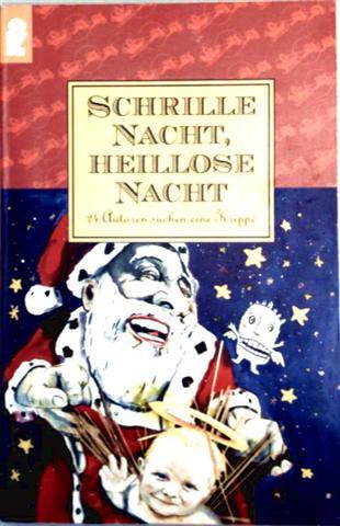 Schrille Nacht, heillose Nacht - 24 Autoren suchen  eine Krippe