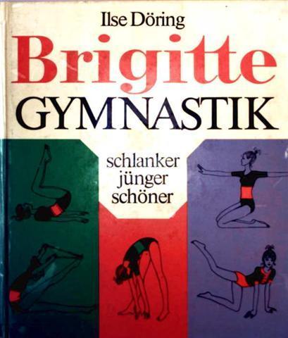 Brigitte Gymnastik - schlanker, jünger, schöner [farbig illustriert]