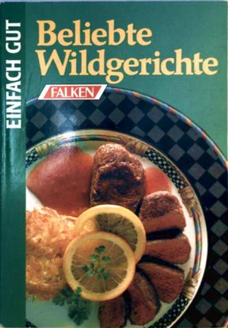 Beliebte Wildgerichte (Einfach gut)
