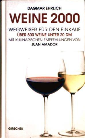 Weine 2000, Wegweiser für den Einkauf, Über 500 Weine unter 20 DM, Mit kulinarischen Empfehlungen von Juan Amador