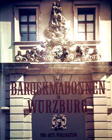 Barockmadonnen in Würzburg, Ihre Zusammenhänge mit der europäischen Kunst in Würzburgs Großem Jahrhundert (1700-1800)