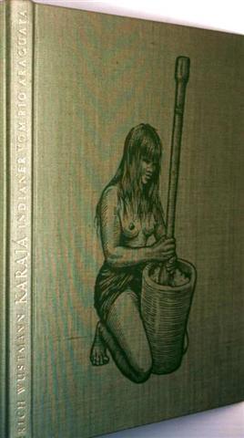Karaja - Indianer vom Rio Araguaya [mit zahlreichen Schwarzweiß- und Farbaufnahmen]