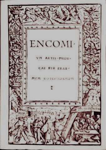Encomi - VM ARTIS - MEDICAE PER ERASMvM ROTERDAMVU - Vortrag des Erasmus von Rotterdam zum Lobe der Heilkunst - Reprint der latainischen Erstausgabe von 1518