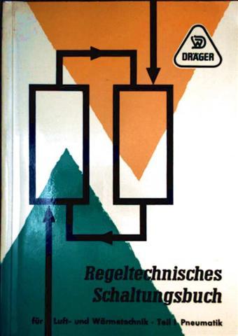 Regeltechnisches Schaltungsbuch für Luft- und Wärmetechnik. Teil I, Pneumatik