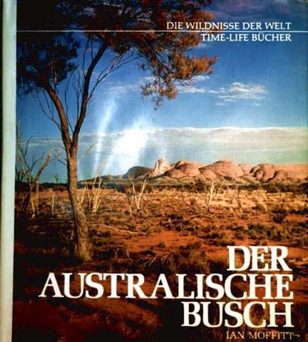 Der australische Busch (Die Wildsnisse der Welt - Time-Life-Bücher)